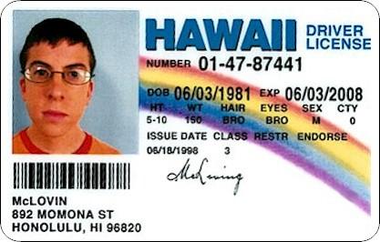 http://oneguyrambling.com/wp-content/uploads/2012/02/McLovin-Driver-s-License-superbad-641196_417_266.jpg